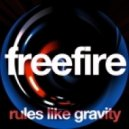 Freefire - Rules Like Gravity - Original Mix