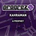 Kahraman - A Prophet (lucas Tesselhoff Remix)