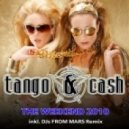 Tango & Cash - The Weekend 2010 (djs From Mars Remix)