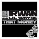 Dj Irwan Ft. Lil Wayne - That Money (svenstrup & Vendelboe Remix)