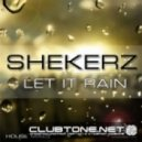 Shekerz  - Let It Rain [Subject Delta Discobastardz Remix]
