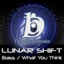 Lunar Shift - What You Think - Original Mix