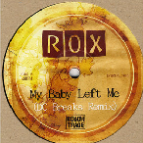 Rox - My Baby Left Me (DC Breaks Remix)