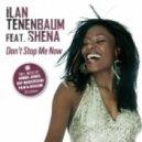 Ilan Tenenbaum Feat. Shena - Don\'t Stop Me Now