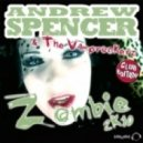 Andrew Spencer & The Vamprockerz - Zombie 2K10 (Chico Del Mar remix)