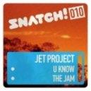 Jet Project - The Jam (Original Mix)