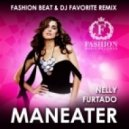 Nelly Furtado - Maneater (Fashion Beat & DJ Favorite Remix)