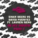Erick Decks, David Puentez, Lauren Neko - In My Mouth (Original Mix)