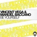 Vincent Vega & Manuel Baccano & Eve Lamell - Be Yourself (DJ Flore Remix)