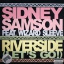 Sidney Samson Feat. Wizard Sleeve - Riverside (Let's Go)  (TC Dirty Remix)