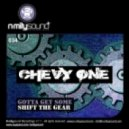 Chevy One - Shift the Gear (Original Mix)