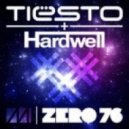 Tiesto & Hardwell - Zero 76 (Original Mix)