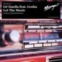 DJ Danila feat. Gosha - Let The Music (Original Mix)