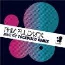 Phil Fuldner - Miami Pop (Tocadisco Remix)