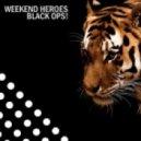 Weekend Heroes - Black Ops! (Original Mix)