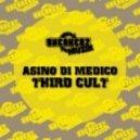 Asino Di Medico - Third Cult (Original Mix)