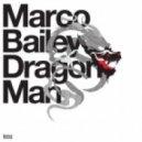 Marco Bailey - Dragon Man (Continuous Mix)