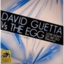 David Guetta vs.The Egg - Don\'t Let Me Go (Mobin Master Bootleg Remix)