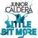 Junior Caldera - A Little Bit More (DJs From Mars Extended Remix)