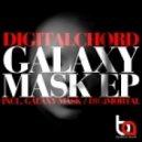 Digitalchord - Galaxy Mask (Original Mix)