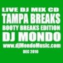 DJ Mondo - Tampa Breaks (vol.7) Booty Edtion
