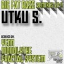 Utku S. - Big Fat Bass (Fractal System Remix)