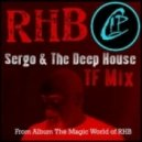 RHB - Sergo and the Deep House (Dub Mix)