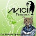 Avicii - Penguin (Cat Skillz & Dj Kevin Remix)