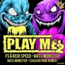 FS & Reid Speed - Bass Monster (Calvertron Remix)