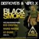 Destroyers & Viper X - Black Smoke (original mix)