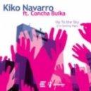 Kiko Navarro Ft. Concha Buika - Up To The Sky (Original Mix)