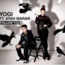 Yogi Feat. Ayah Marar - Follow You (Trolley Snatcha Remix)