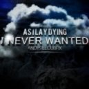Andys iLL - As I Lay Dying - I Never Wanted (Andy\'s iLL Dubfix)