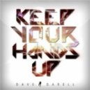 Dave Darell - Keep Your Hands Up (Anthem Vocal Mix)