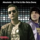 DJ Fist & Rio Dela Duna - Absolute (Ivan Project, Chriz Samz And Funky Fresh Remix)