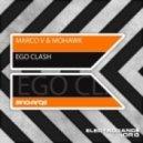 Marco V & Mohawk - Ego Clash