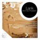 Lank - Aint No Problem (Thomas Langner Remix)