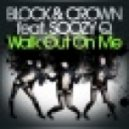Block & Crown Feat. Soozy Q - Walk Out On Me (Pablo Fernandez Remix)