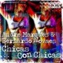 Bernardo Novaes & Andre Marques - Chicas com Chicas (Dj Joe K & Beto Dias Remix)