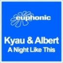 Kyau & Albert - A Night Like This (Original Mix)