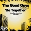 The Good Guys feat. Marshall - Be Together (Ian Carey mix)