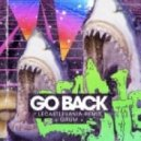 Grum - Go Back (Le Castle Vania Remix)