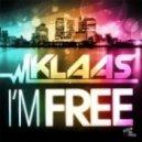 Klaas - Im Free (Original Remix)