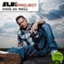 Slin Project - Rock So Well  (Christopher S Remix)