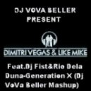Dimitri Vegas & Like Mike feat. DJ Fist - Generation X (Dj VoVa Beller Mashup)