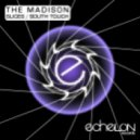 The Madison & Monostoria - South Touch