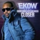 Ekow feat. Snoop Dogg & Kylian - Closer (Original Extended)