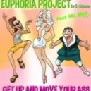 Euphoria Project By Cj Choopa feat. Mc Mad  -  Get Up And Move Your Ass (Extended Mix)