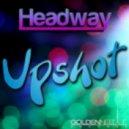 Headway - Upshot (Freakhouze Remix)