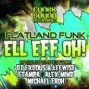 Flatland Funk - Ell Eff Oh (DJ Exodus & Leewise Remix)